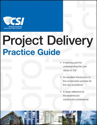 The Csi Project Delivery Practice Guide By Construction Specifications Institute (COR)