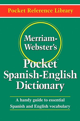 Merriam-Webster's Pocket Spanish-English Dictionary By Merriam-Webster